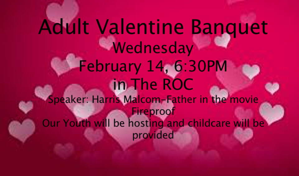6:30 PM Adult Valentine Banquet Hosted by the Youth