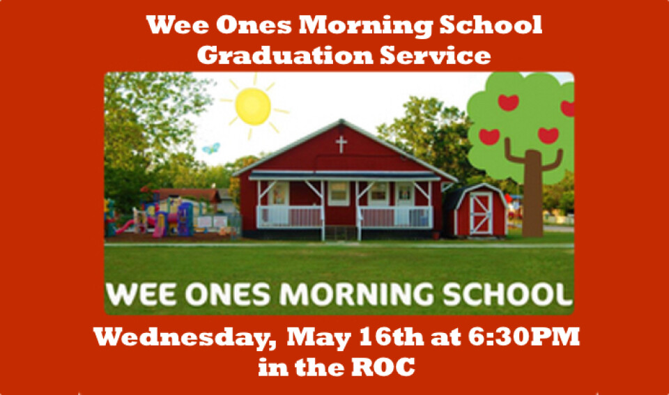 Wee Ones Morning School End of Year Program 6:30PM