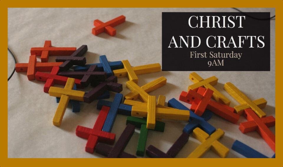 Christ and Crafts 9AM