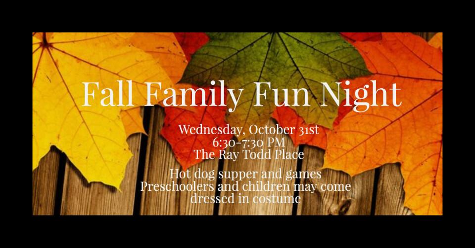 Church-Wide Fall Family Fun Night 6:30PM