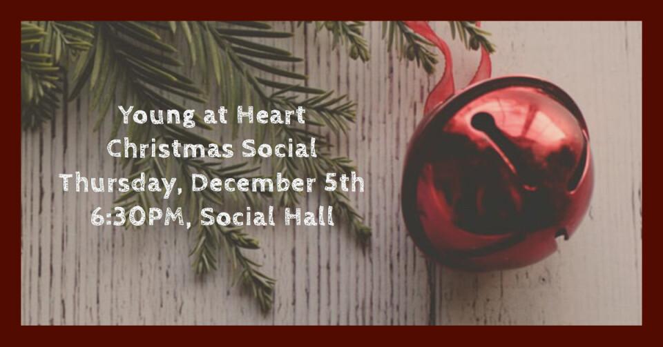 Young at Heart Christmas Social 6:30PM