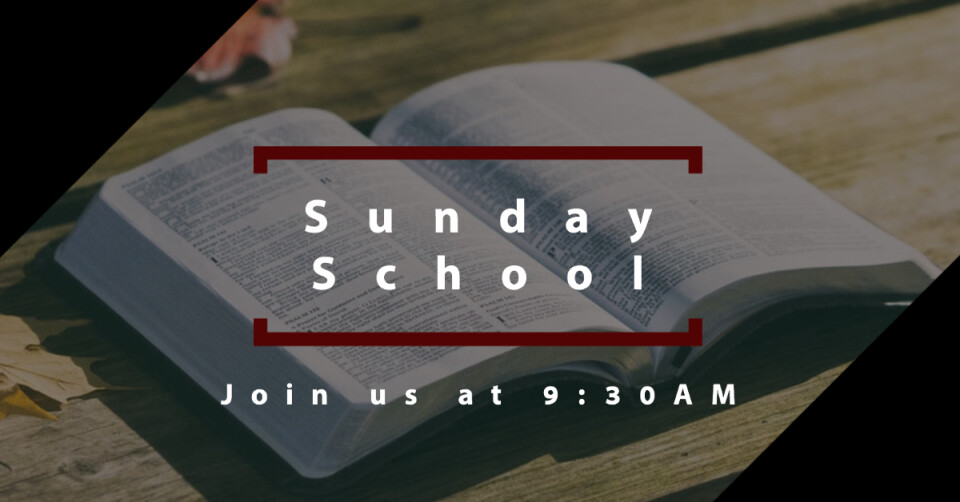 Sunday School 9:30AM