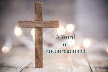 A Word of Encouragement- Doctor Matt Brady