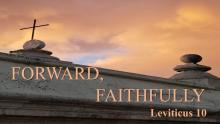 Forward, Faithfully