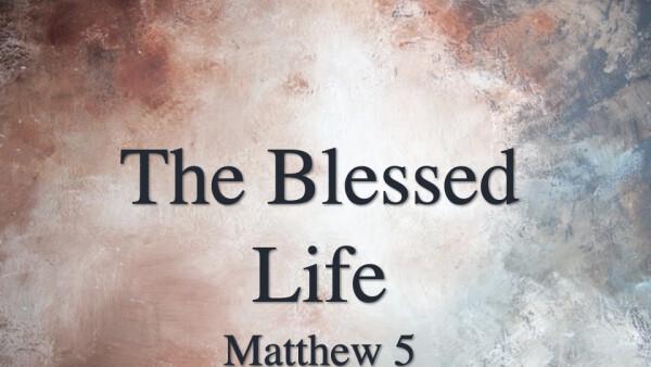 Series: Matthew Chapter 5- The Beatitudes