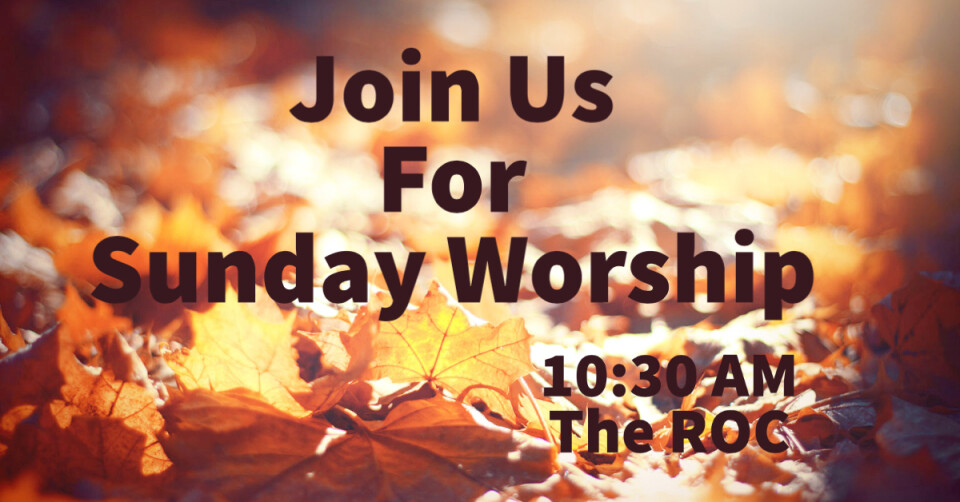 Worship in the ROC 10:30 AM